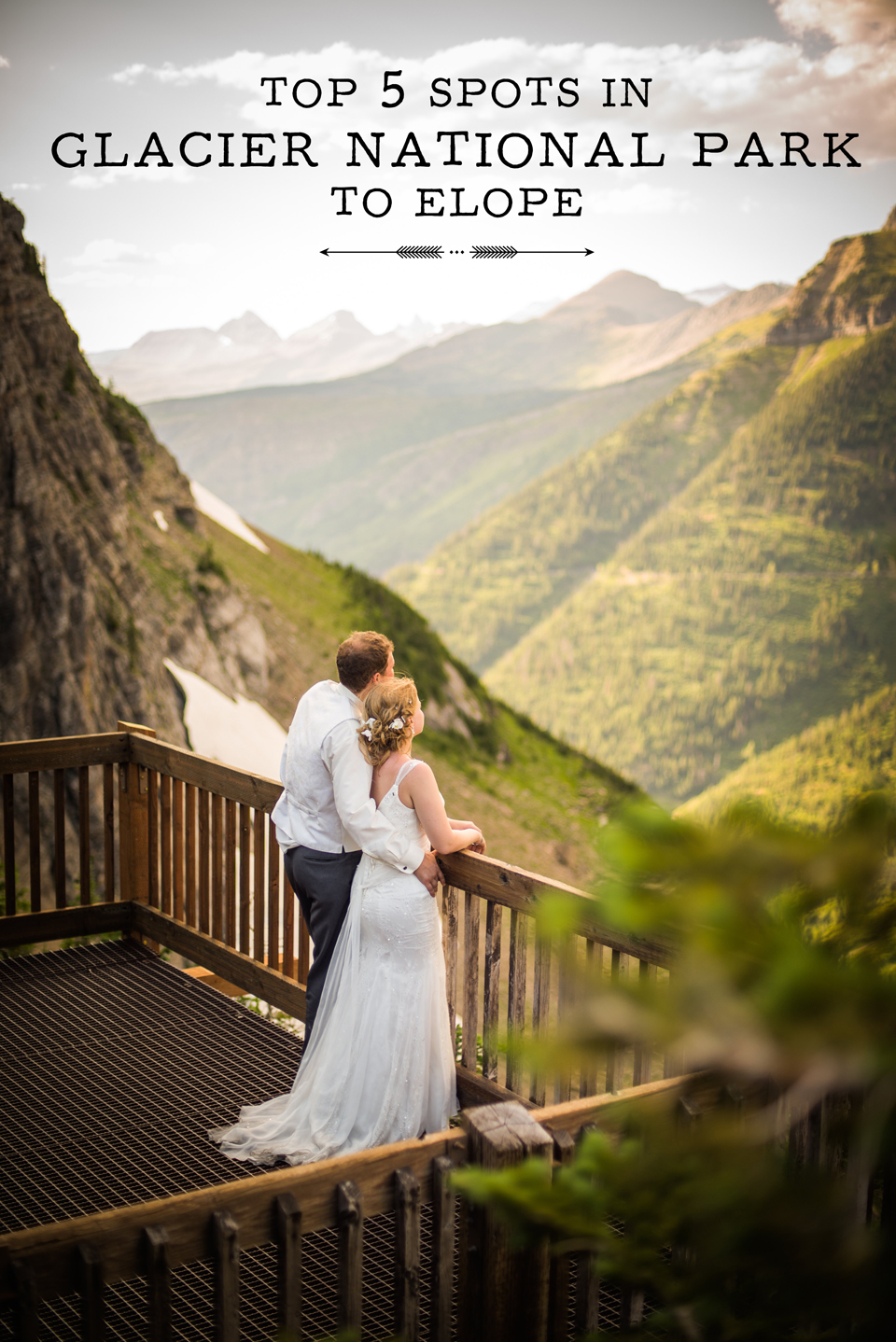 Top 5 Spots In Glacier National Park To Elope Wedding And Family Photographer Based Out Of Kalispell Montana 406 871 3524 Call